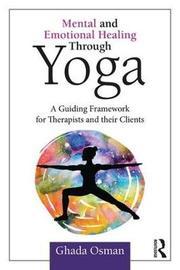 Mental and Emotional Healing Through Yoga by Ghada Osman image