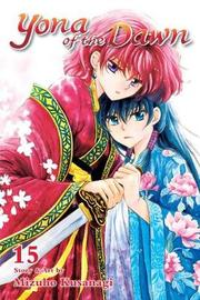Yona of the Dawn, Vol. 15 by Mizuho Kusanagi image