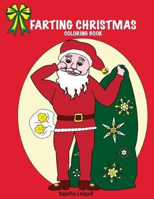Farting Christmas Coloring Book by Sujatha Lalgudi