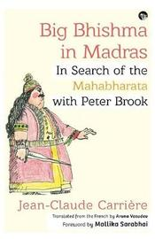 Big Bhishma in Madras by Jean-Claude Carriere