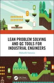 Lean Problem Solving and QC Tools for Industrial Engineers by Maharshi Samanta