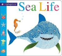 Alphaprints Sea Life by Roger Priddy