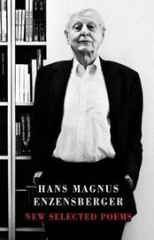 New Selected Poems by Hans Magnus Enzensberger