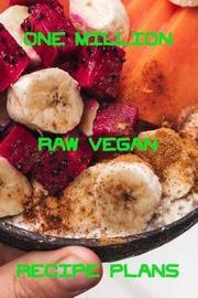 One Million Raw Vegan Recipe Plans by Charlotte Heather