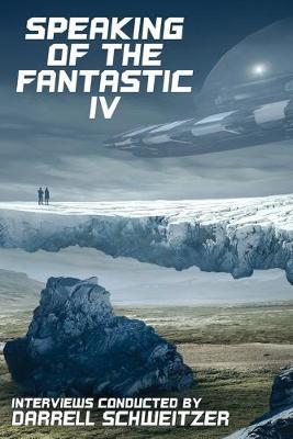 Speaking of the Fantastic IV by Darrell Schweitzer image