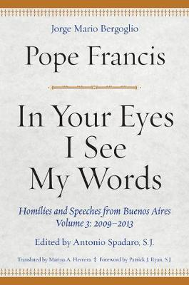 In Your Eyes I See My Words by Pope Francis