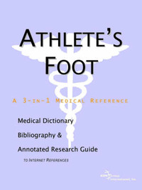 Athlete's Foot - A Medical Dictionary, Bibliography, and Annotated Research Guide to Internet References image