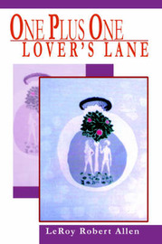 One Plus One Lover's Lane by LeRoy Robert Allen image