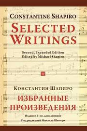 Selected Writings (2nd, Expanded Edition) by Constantine Shapiro