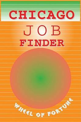 Chicago Job Finder's Wheel of Fortune: 2005 by National Employment Writers Group image