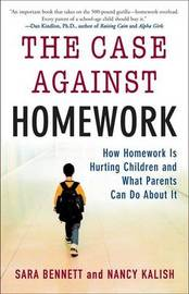 The Case Against Homework by Nancy Kalish