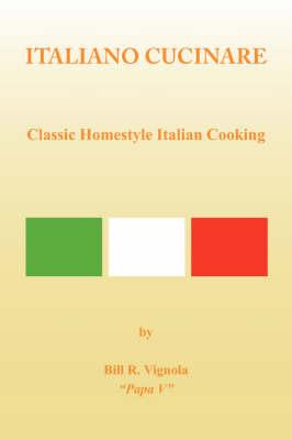 Italiano Cucinare by Bill Vignola
