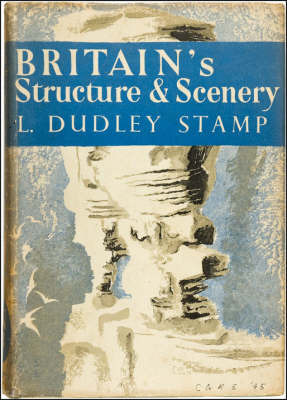 Britain's Structure and Scenery by Sir L.Dudley Stamp
