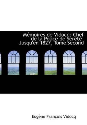 MAcmoires De Vidocq: Chef De La Police De SeretAc, Jusqu'en 1827, Tome Second (Large Print Edition) by EugAune FranAsois Vidocq image