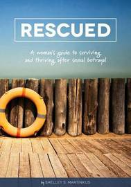Rescued by Shelley S Martinkus