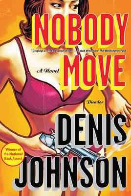 Nobody Move by Denis Johnson image