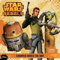 Star Wars Rebels Chopper Saves the Day by Elizabeth Schaefer