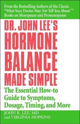Dr John Lee's Hormone Balance Made Simple by John R. Lee