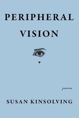 Peripheral Vision by Susan Kinsolving