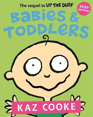 Babies & Toddlers by Kaz Cooke