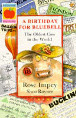 A Birthday for Bluebell: The Oldest Cow in the World by Rose Impey image