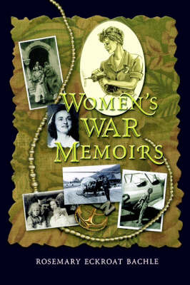 Women's War Memoirs by Rosemary Eckroat Bachle image
