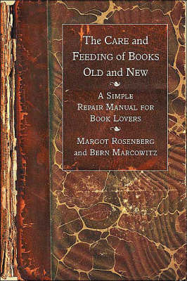 The Care and Feeding of Books Old and New: A Simple Repair Manual for Book Lovers by Margot Rosenberg image