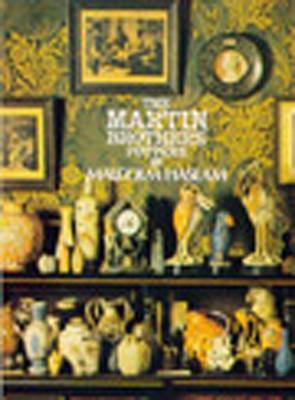 The Martin Brothers, Potters by Malcolm Haslam