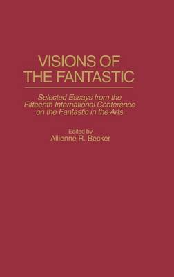 Visions of the Fantastic by Allienne R Becker image