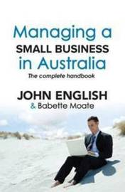 Managing a Small Business in Australia by John English
