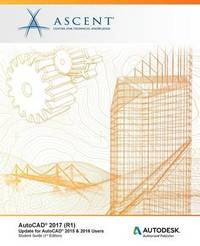 AutoCAD 2017 (R1) by Ascent - Center for Technical Knowledge