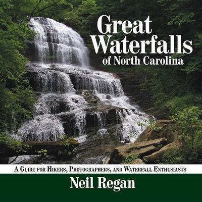 Great Waterfalls of North Carolina by Neil Regan image