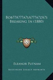 Boba Acentsacentsa A-Acentsa Acentss Breaking in (1880) by Eleanor Putnam