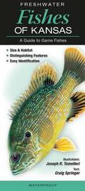 Freshwater Fishes of Kansas by Craig Springer