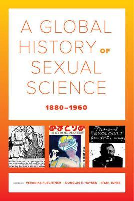A Global History of Sexual Science, 1880-1960 image