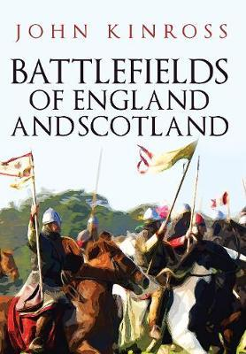 Battlefields of England and Scotland by John Kinross image