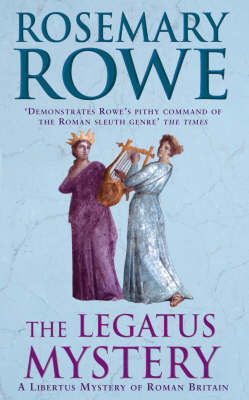 The Legatus Mystery by Rosemary Rowe image