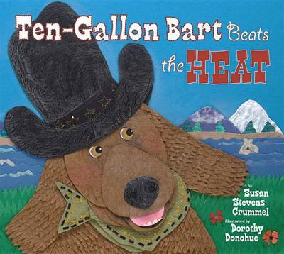 Ten-Gallon Bart Beats the Heat by Susan Stevens Crummel image