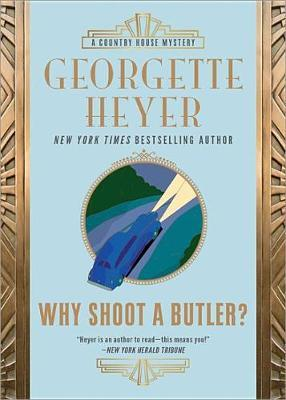 Why Shoot a Butler? by Georgette Heyer image