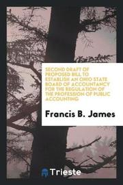 Second Draft of Proposed Bill to Establish an Ohio State Board of Accountancy for the Regulation of the Profession of Public Accounting by Francis B. James image