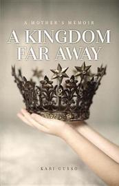 A Kingdom Far Away by Kari Gusso image