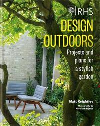 RHS Design Outdoors by Matthew Keightley