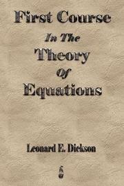 First Course in the Theory of Equations by Leonard Eugene Dickson