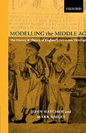 Modelling the Middle Ages by John Hatcher
