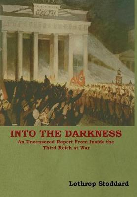 Into The Darkness by Lothrop Stoddard