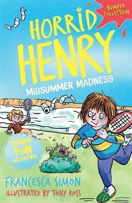 Horrid Henry: Midsummer Madness by Francesca Simon