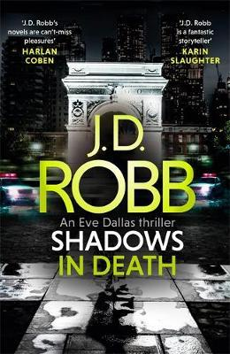 Shadows in Death: An Eve Dallas thriller (Book 51) by J.D Robb