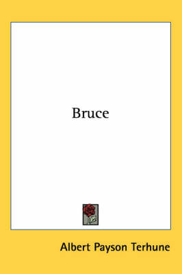 Bruce by Albert Payson Terhune image