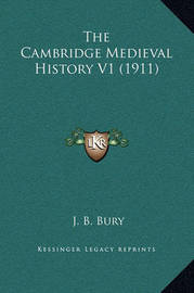 The Cambridge Medieval History V1 (1911) by J.B. Bury