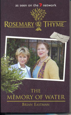 Rosemary and Thyme: The Memory of Water by Brian Eastman